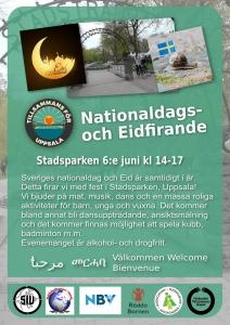 Kom och fira nationaldagen och Eid- al fitr tillsammans i Stadsparken! 6 juni sammanfaller Sveriges nationaldag med Eid- al fitr som är den muslimska högtiden efter fastemånaden ramadan. Detta firar vi med fest i Stadsparken, Uppsala. Vi bjuder på mat, musik, dans och en massa roliga aktiviteter för barn, unga och vuxna. Det kommer bland annat bli dansuppträdande, ansiktsmålning och det kommer finnas möjlighet att spela kubb, badminton, volleyboll m.m. ALLA är välkomna och det kostar såklart ingenting att delta. Evenemanget är alkohol- och drogfritt.